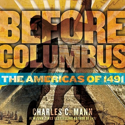 Before Columbus By Mann, Charles C.